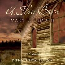 A Slow Burn (Defiance Texas Trilogy Series, Book #2)