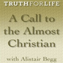 A Call to the Almost Christian