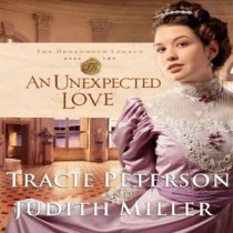 An Unexpected Love (The Broadmoor Legacy, Book #2)