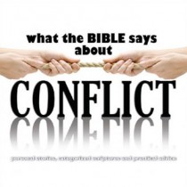 What the Bible says about Conflict