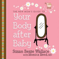 The New Mom's Guide to Your Body After Baby