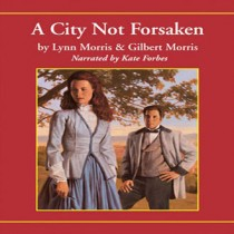 A City Not Forsaken (Cheney Duvall M.D. Series, Book #3)