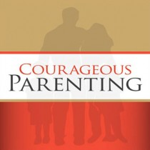 Courageous Parenting