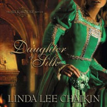 Daughter of Silk (The Silk House Series, Book #1)