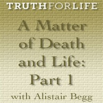 A Matter of Death and Life, Part 1