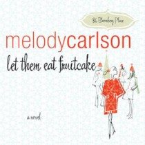 Let Them Eat Fruitcake (86 Bloomberg Place Series, Book #2)