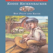 Eddie Rickenbacker: Boy Pilot and Racer