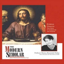The Modern Scholar: Eternal Chalice