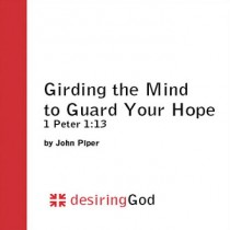 Girding the Mind to Guard Your Hope