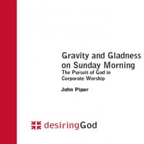 Gravity and Gladness on Sunday Morning