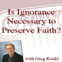 Is Ignorance Necessary to Preserve Faith