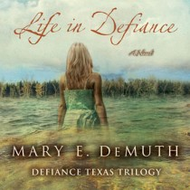 Life in Defiance (Defiance Texas Trilogy Series, Book #3)