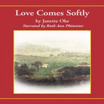 Love Comes Softly (Love Comes Softly Series, Book #1)