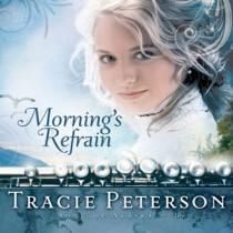 Morning's Refrain (Song of Alaska Series, Book #2)