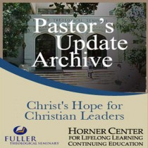 Pastor's Update: 7011 - Christ's Hope for Christian Leaders