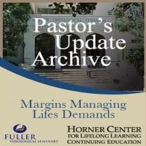 Pastor's Update: 7014 - Margins: Managing Life's Demands