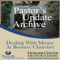 Pastor's Update: 5035 - Dealing with Money at Boomer Chruches