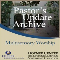 Pastor's Update: 7024 -  Multisensory Worship: A Media Reformati
