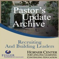 Pastor's Update: 3538 - Recruiting and Building Leaders