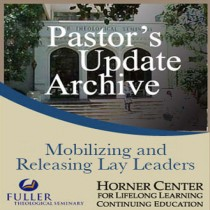 Pastor's Update: 4013 -  Mobilizing and Releasing Lay Leaders