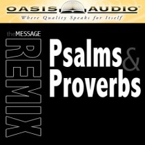 The Message Bible Remix Psalms and Proverbs
