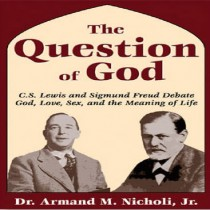 The Question of God: Lewis and Freud Debate God, Love, and Life