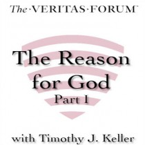 The Reason for God: Part 1