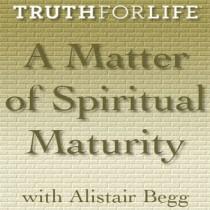A Matter of Spiritual Maturity