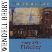 That Distant Land, Story 22: Fidelity