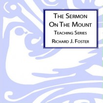 Renovare: The Sermon On The Mount Teaching Series (Foster)
