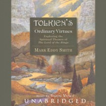 Tolkien's Ordinary Virtues: Exploring the Spiritual Themes of Th