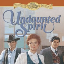 Undaunted Spirit (Westward Dreams, Book #5)