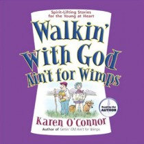 Walkin' With God Ain't For Wimps