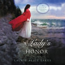 A Lady's Honor (Cliffs of Cornwall, Book #1)
