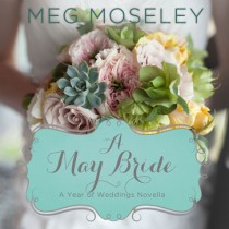 A May Bride (A Year of Weddings Novella, Book #6)