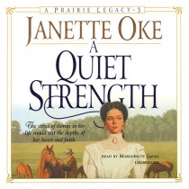 A Quiet Strength (Prairie Legacy, Book #3)