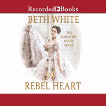 A Rebel Heart (Daughtry House, Book #1)