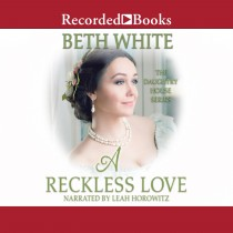 A Reckless Love (Daughtry House, Book #3)
