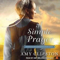 A Simple Prayer (Hearts of the Lancaster Grand Hotel, Book #4)