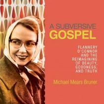 A Subversive Gospel