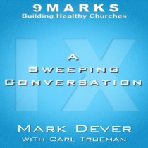 A Sweeping Conversation with Carl Trueman