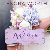 An April Bride (A Year of Weddings Novella, Book #5)