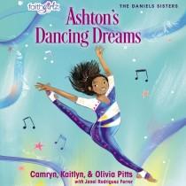 Ashton's Dancing Dreams (Faithgirlz / The Daniels Sisters, Book #2)