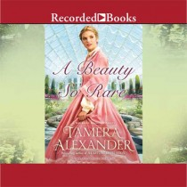 A Beauty So Rare (A Belmont Mansion Novel, Book #2)