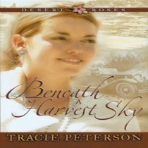 Beneath a Harvest Sky (Desert Roses, Book #3)