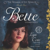Bette (Women of Ivy Manor, Book #2)