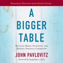 A Bigger Table, Expanding Edition with Study Guide