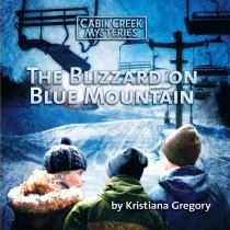 The Blizzard on Blue Mountain (Cabin Creek Mysteries, Book #5)