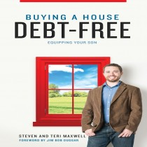 Buying a House Debt-Free, Equipping Your Son