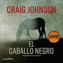 El caballo negro (The Dark Horse) (Longmire Mysteries, Book #4)